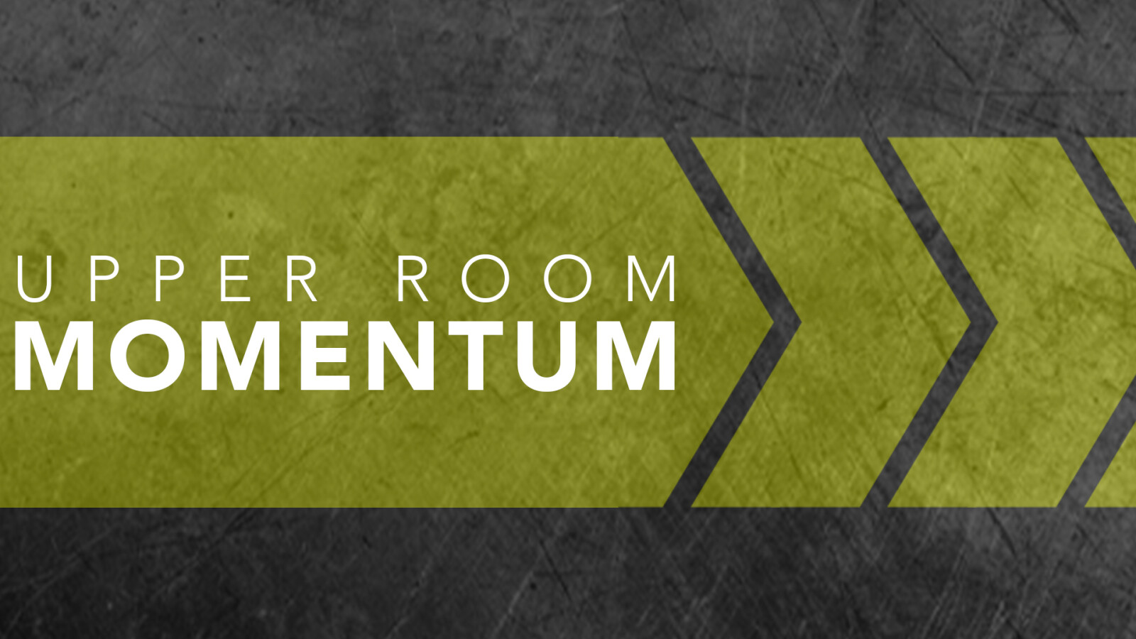Upper Room Momentum